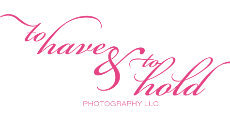 To Have & To Hold Photography LLC