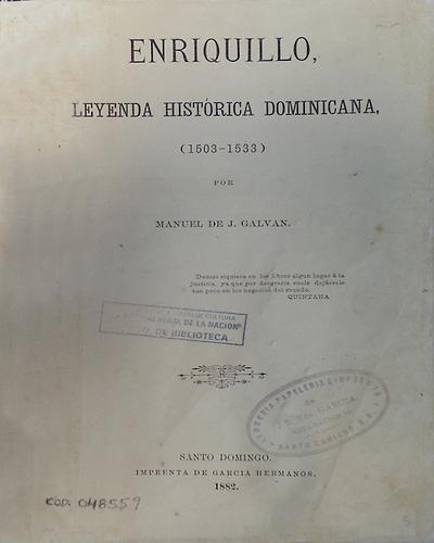 Enriquillo. Imprenta Hermanos García, 1882.