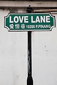 Road signage of 'Love Lane' in the UNESCO heritage town - Georgetown of Penang, Malaysia. Photo: Sanjit Das/Panos