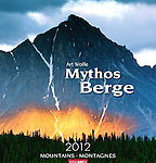 2012 Mythos Berge <br /> <br /> Oversized Wall Calendar<br /> <br /> Photography by Art Wolfe<br /> <br /> International: In English, German, and French<br /> <br /> Oversized at 18x19 inches (46x48cm)<br /> <br /> <br /> Available online at <br /> <br /> http://www.kv-weingarten.de/kalender.php?isbn=978-3-8400-5273-6&amp;rubrik=533