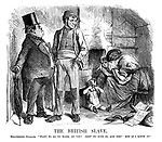 """The British Slave. Disinterested delegate. """"Want to go to work, do yer? Goin' to give in, are yer? Not if I know it."""""""