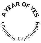 A Year of Yes: Reimagining Feminism at the Brooklyn Museum