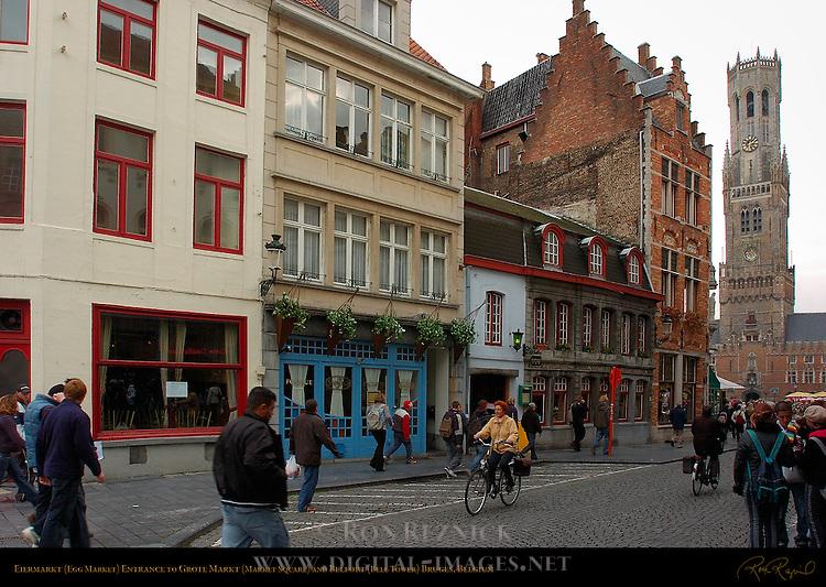 Eiermarkt Egg Market Entrance to Grote Markt Market Square and Belfort Bell Tower, Bruges, Brugge, Belgium