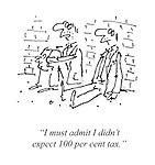 ?I must admit I didn't expect 100 per cent tax.?
