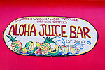 Aloha Juice Bar sign, Hanalei, Island of Kauai, Hawaii