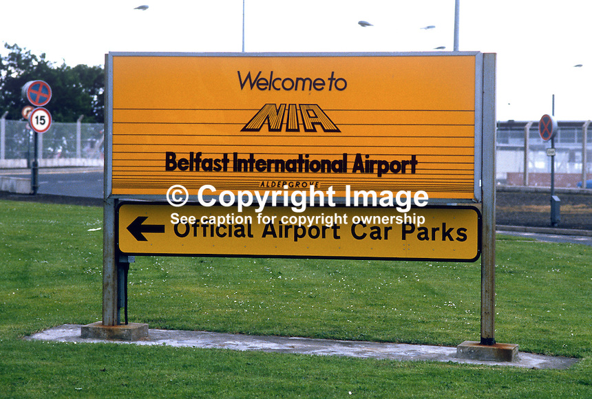 Signage - Belfast International Airport, N Ireland, UK - 1985. 19850602BIA..Copyright Image from Victor Patterson, 54 Dorchester Park, Belfast, UK, BT9 6RJ..Tel: +44 28 9066 1296.Mob: +44 7802 353836.Voicemail +44 20 8816 7153.Skype: victorpattersonbelfast.Email: victorpatterson@me.com.Email: victorpatterson@ireland.com (back-up)..IMPORTANT: If you wish to use this image or any other of my images please go to www.victorpatterson.com and click on the Terms & Conditions. Then contact me by email or phone with the reference number(s) of the image(s) concerned.
