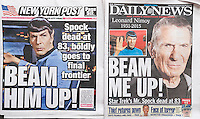 "The NY Daily News and the NY Post on Saturday, February 28, 2015 use similar headlines in their coverage of the previous days death of the actor Leonard Nimoy at the age of 83. Nimoy portrayed the Vulcan Science Officer Spock on the Starship Enterprise on the popular ""Star Trek"" television series and films.  (© Richard B. Levine)"