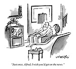 """""""Just once, Alfred, I wish you'd get on the news."""""""