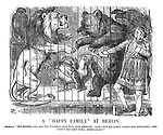 """A """"Happy Family"""" at Berlin. Showman. """"The British lion and the Rooshian bear will now embrace! (Aside.) It's all right, ladies and gentlemen, this effect has been well rehearsed!"""""""