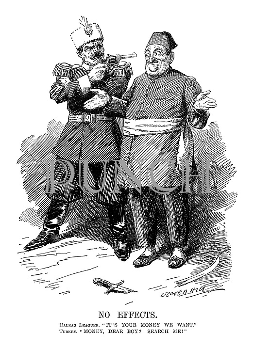 """No Effects. Balkan Leaguer. """"It's your money we want."""" Turkey. """"Money, dear boy? Search me!"""""""