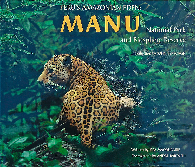"""Andre Baertschi's book """"Peru's Amazonian Eden: MANU"""" is available at amazon.com"""