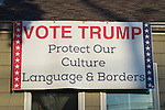 "Political banner ""VOTE TRUMP Protect Our Culture Language & Borders"" supporting the Republican presidential candidate is near roof of Eileen Fuscaldo, who had a variety of pro-Trump anti-Clinton displays."