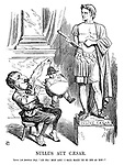 """Nullus aut Caesar. Louis (an ambitious boy). """"Ah ha! mon ami! I sall make 'im so big as you!"""""""