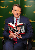 "Lord Peter Mandelson signs his new book ""The Third Man"" at Hatchards Picadilly."