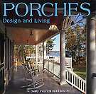 PORCHES, Design & Living, by Sally Fennell Robbins
