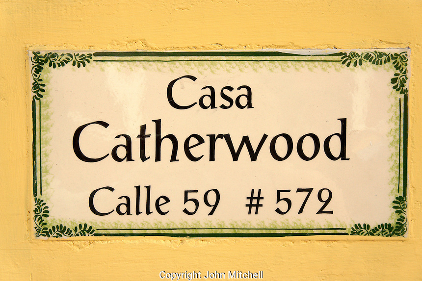 Sign on the exterior of the Casa Frederick Catherwood in Merida, Yucatan, Mexico.