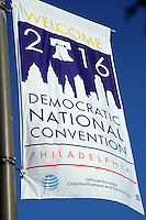 PHILADELPHIA, PA - JULY 20 :  DNC banner pictured in Center City in preperation for the Democratic National Convention in Philadelphia, Pa on July 20, 2016  photo credit Star Shooter/MediaPunch