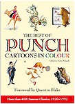 "Front Cover of ""The Best of Punch Cartoons in Colour"", new book out September 2012, Foreward by Quentin Blake. Click on Gifts to read more."