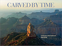 """Carved by Time, Landscapes of the Southwest"" Signed by Jake Rajs, Introduction by Hampton Sides, Published by Random House, Monacelli Press"