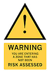 Warning. You are entering a zone that has not been risk assessed sign