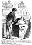 "Fatal Facility; or, Poisons for the Asking. Child. ""Please, Mister, will you be so good as to fill this bottle again with lodnum, and let mother have another pound and a half of arsenic for the rats (!)"" Duly Qualified Chemist. ""Certainly, Ma'am. Is there any other article?"""