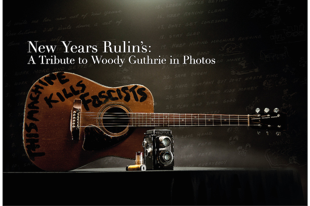 """New Years Rulin's"" - My Tribute to Woody Guthrie in Photos and Music"