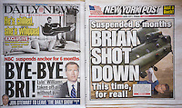 Front pages on Wednesday, February 11, 2015 of the New York Daily News and the New York Post use similar headlines to report the 6 month suspension of NBC anchor Brian Williams for allegedly falsifying his experiences in the Iraq war.  (© Richard B. Levine)