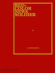 Li Zhensheng: Red-Color News Soldier Book