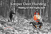 Trophy bucks don't come by every day.  The wait can become unbearable. Yoopers sometimes don't know when to go home.