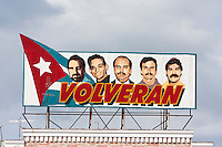 "Cuba, Cienfuegos.  ""They will return.""  Five Cuban National Heroes Incarcerated in USA.  The last three were returned to Cuba in December 2014."