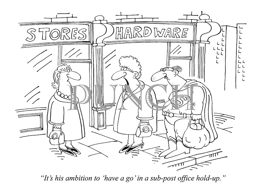 """""""It's his ambition to 'have a go' in a sub-post office hold-up."""""""