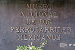 Sign at entrance to the Museo Nacional de los Ferrocarriles Mexicanos or National Railway Museum in the city of Puebla, Mexico