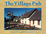 The Village Pub. Published by Weidenfeld and Nicolson 1992.....OUT OF PRINT. I have a few new or nearly new copies left. <br /> <br /> &pound;20.00 + &pound;2.50 p&amp;p