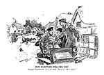 """Our Election - Polling Day. Energetic Committeeman. """"It's all right. Drive on! He's voted!"""" (an early motoring Edwardian era cartoon of a voter run over by the electoral committee in a rural village)"""