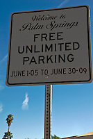 Welcome to Palm Springs, Free Unlimited, Parking Sign