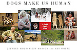 Dogs Make Us Human<br /> <br /> Pre-orders will by shipped no later than October 4, 2011.<br /> <br /> Famed wildlife photographer Art Wolfe has chosen one hundred of his favorite photographs of dogs- including shots from every continent of the world-and teamed up with bestselling animal writer Jeffrey Moussaieff Masson to create a remarkable book that will be treasured by dog lovers far and wide.<br /> <br /> From Tibet to New York City, from Mongolia to Paris, Peru, and Ghana-in fact everywhere on earth, we see dogs living with humans in a kind of intimacy not found with any other animal. It is impossible to view these astonishing photographs without agreeing with Masson and Wolfe that there is no other relationship in nature quite like that between dogs and humans.<br /> <br /> The renowned author of Dogs Never Lie About Love offers deep insight into that relationship. For fifteen thousand years, Masson tells us, humans have encouraged dogs to become part of our lives, because we like being around them. And they, too, like being around us. As Masson points out, dogs don't care about our status, our color, our ethnicity; the biases, prejudices, and presuppositions of humans are foreign to dogs. Our cross-species friendship is a universal relationship that cuts across all cultures and continents. The mystery of it still defies explanation, but these extraordinary photographs reveal that its uniqueness is understood throughout the world.