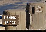Fishing Bridge, Closed to Fishing, Yellowstone River, Yellowstone National Park, Wyoming