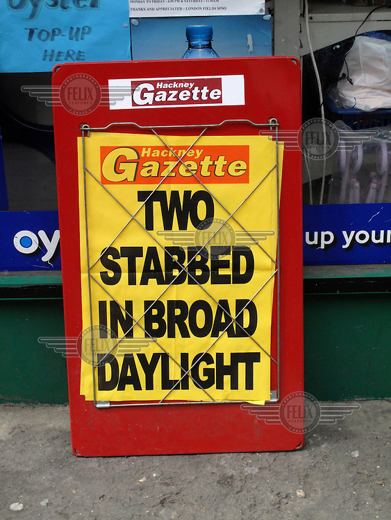 'Two stabbed in broad daylight' - headline of the Hackney Gazette, a local London newspaper.