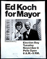 Ed Koch for Mayor Poster from 1977. The former Mayor appears in the poster with Bess Myerson, the co-chair of the Ed Koch for Mayor Committee and a former Miss America. (© Richard B. Levine)
