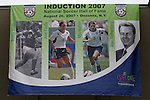 26 August 2007: The National Soccer Hall of Fame Induction Ceremony was held at the National Soccer Hall of Fame in Oneonta, New York.