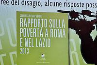 Roma 13 Febbraio 2014<br /> Presentato  il Rapporto sulla povert&agrave; a Roma e nel Lazio 2013 a cura della Comunit&agrave; di Sant'Egidio