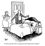"""""""I'll show him who's boss; I'm going to switch off his electric blanket."""""""