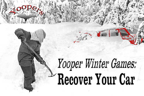 There's the Olympics and the X Games but they pale to the Yooper Winter Games. Recover Your Car is one of the more popular events where the first Yooper to dig out his vehicle from the  last blizzard is rewarded at the nearest watering hole