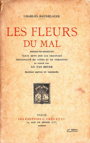 Charles   Baudelaire. Les fleurs du mal. (Les Éditions C. Crès et Cie., Paris,  MCMXXX)  25.  [MDCCCLVII-MDCCCLXI.