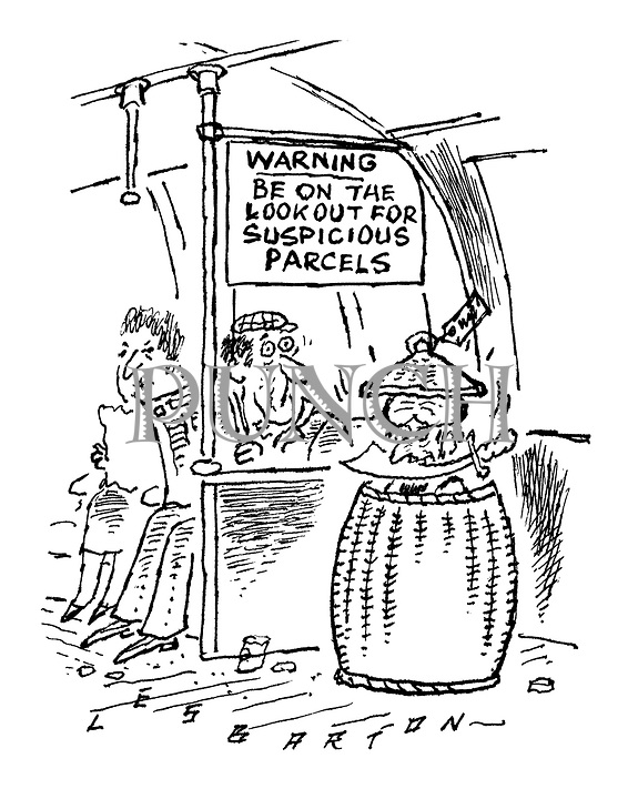(A sign on an underground train reads 'Warning. Be on the lookout for suspicious parcels''. A passenger looks fearfully at an Ali Baba laundry basket from which a turbanned man with a cutlass between his teeth is emerging)