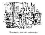 'She only comes home to use our launderette'