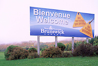 Bienvenue / Welcome to New Brunswick / Nouveau Brunswick Sign, NB, Canada