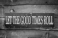 Let The Good Times Roll Sign - Sept 2013.