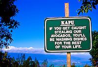 Forbidden fruit: A warning sign outside the Kula Lodge in Kula, Upcountry Maui.