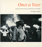 "BRITISH FOLK CUSTOMS FOLKLORE TRADITIONAL UNUSUAL ANNUAL EVENTS ""ONCE A YEAR""  by HOMER SYKES 1970S"
